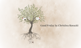 Good Friday by Christina Rossetti