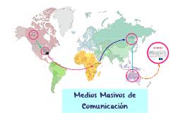 Medios Mazivos de  Comunicación