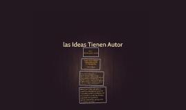 las Ideas Tienen Autor