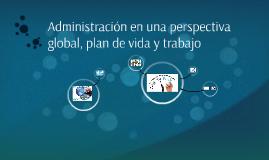 Administración en una perspectiva global, plan de vida y tba