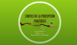 LÍMITES DE LA PERCEPCIÓN