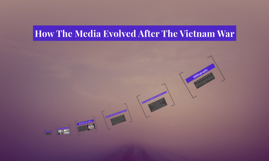 How The Media Evolved After The Vietnam War