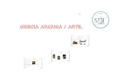 GRECIA ARCAICA / ARTE.