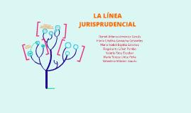 Copy of LA LÍNEA JURISPRUDENCIAL : ANÁLISIS DINÁMICO DE PRECEDENTES