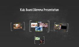 Kids Board Dilemma Presentation