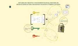 Copy of ESTUDIO DE TIEMPOS Y MOVIMIENTOS EN EL PROCESO DE PRODUCCIÓN