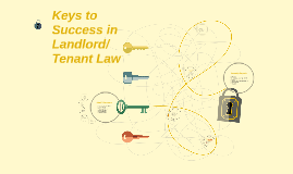 Copy of Keys to Success in Landlord/Tenant Law