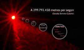 A 299.792.458 metres per segon