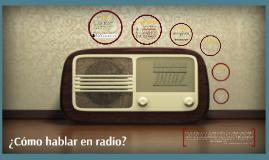 ¿Cómo hablar en radio?