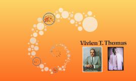 Vivien T. Thomas (Good one)