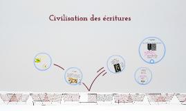 Les civilisations des écritures