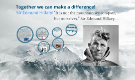 Together we can make a difference, Sir Edmund Hillary