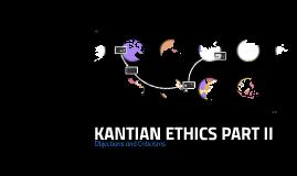 KANTIAN ETHICS PART II