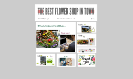 THE BEST FLOWER SHOP IN TOWN