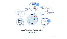 New Teacher Orientation 2012 - 2013