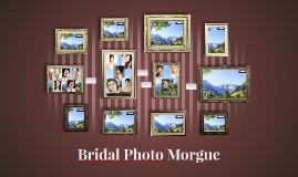 Bridal Photo Morgue