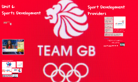 2.2 Sports Development Providers- Youth Sport Trust, UK Sport (extra information)