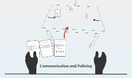 Communication and Policing