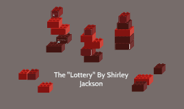 """The """"Lottery"""" By Shirley Jackson"""