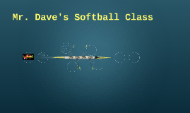 Mr. Dave's Softball Class