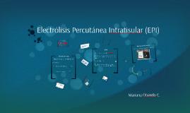 Copy of Electrólisis Percutánea Intratistular (EPI)
