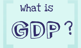 Copy of GDP Prezi