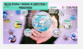 POLITICA REGIONAL Y NACIONAL DE COMPETITIVIDA Y PRODUCTIVIDA