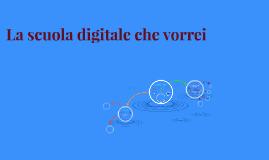 La scuola digitale che vorrei