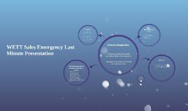 WETT Sales Emergency Presentation