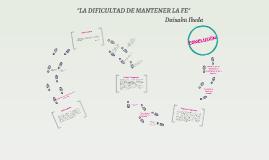 """""""LA DIFICULTAD DE MANTENER LA FE"""""""