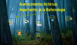 Acontecimientos Históricos Importantes de la Biotecnología