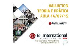 Aula Valuation Teoria e Prática - B.I. Internacional - 14/07/15