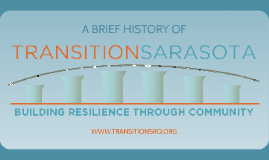A BRIEF HISTORY OF TRANSITION SARASOTA