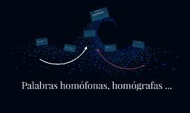 Palabras homófonas, homógrafas ...