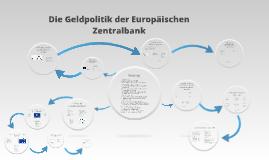 Die Geldpolitik der Europäischen Zentralbank