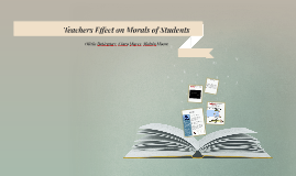 Copy of Teachers Effect on Morals of Students