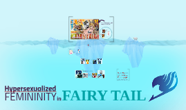 Hypersexualized Femininity in Fairy Tail