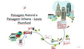 Paisagem Natural e Paisagem Urbana - Lewis Mumford