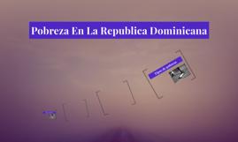 Pobreza En La Republica Dominicana