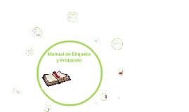 Copy of Manual de Etiqueta y Protocolo