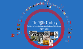 Copy of The 19th Century: The Industrial Revolution, expansion of Empire and political reform