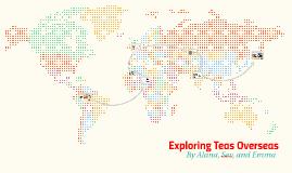 Exploring Teas Overseas