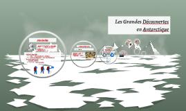 Les Grandes Découvertes en Antarctique