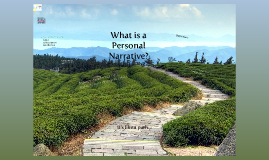 Copy of What is a personal narrative?