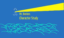 Mr. Bankes Character Study