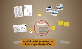 modelos del proceso de Investigación Acción