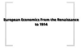 European Economics: Renaissance-1914