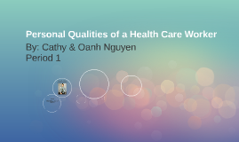 Personal Qualities of a Health Care Worker