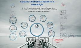 Copy of Copy of Líquido e Eletrólitos: Equilíbrio e Distribuição