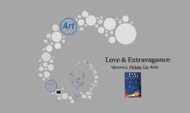 Love & Extravagance